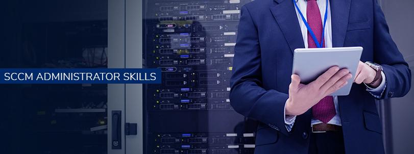 SCCM Administrator Skills