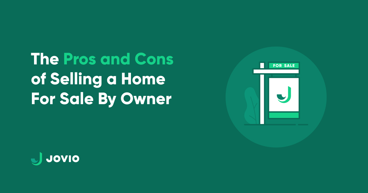 blog title of The Pros and Cons of Selling a Home For Sale by Owner with a small illustration of a Jovio for sale sign and a Jovio logo