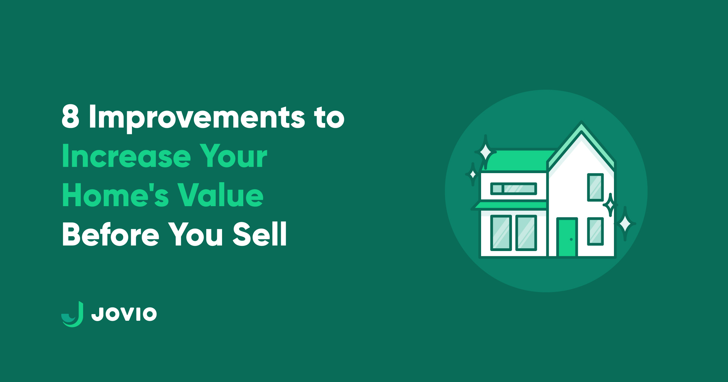 "blog header image with blog title ""8 Improvements to Increase Your Home's Value Before You Sell"" and an illustration of a home with sparkles around it"