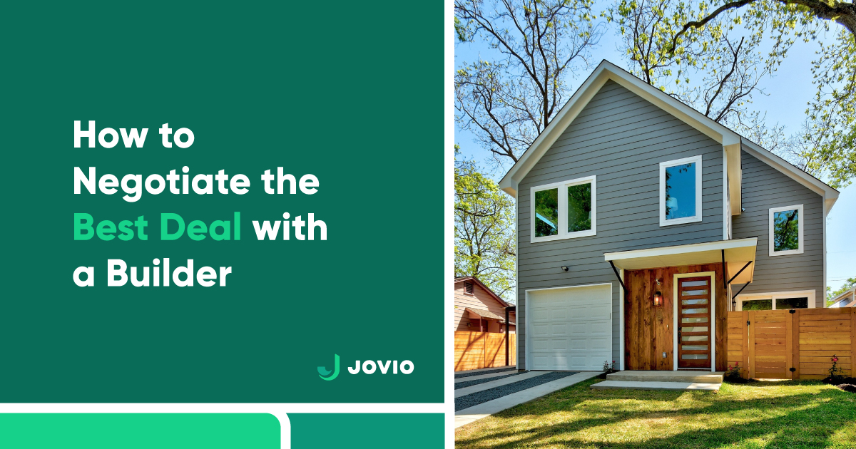How to Negotiate the Best Deal with a Builder | Jovio
