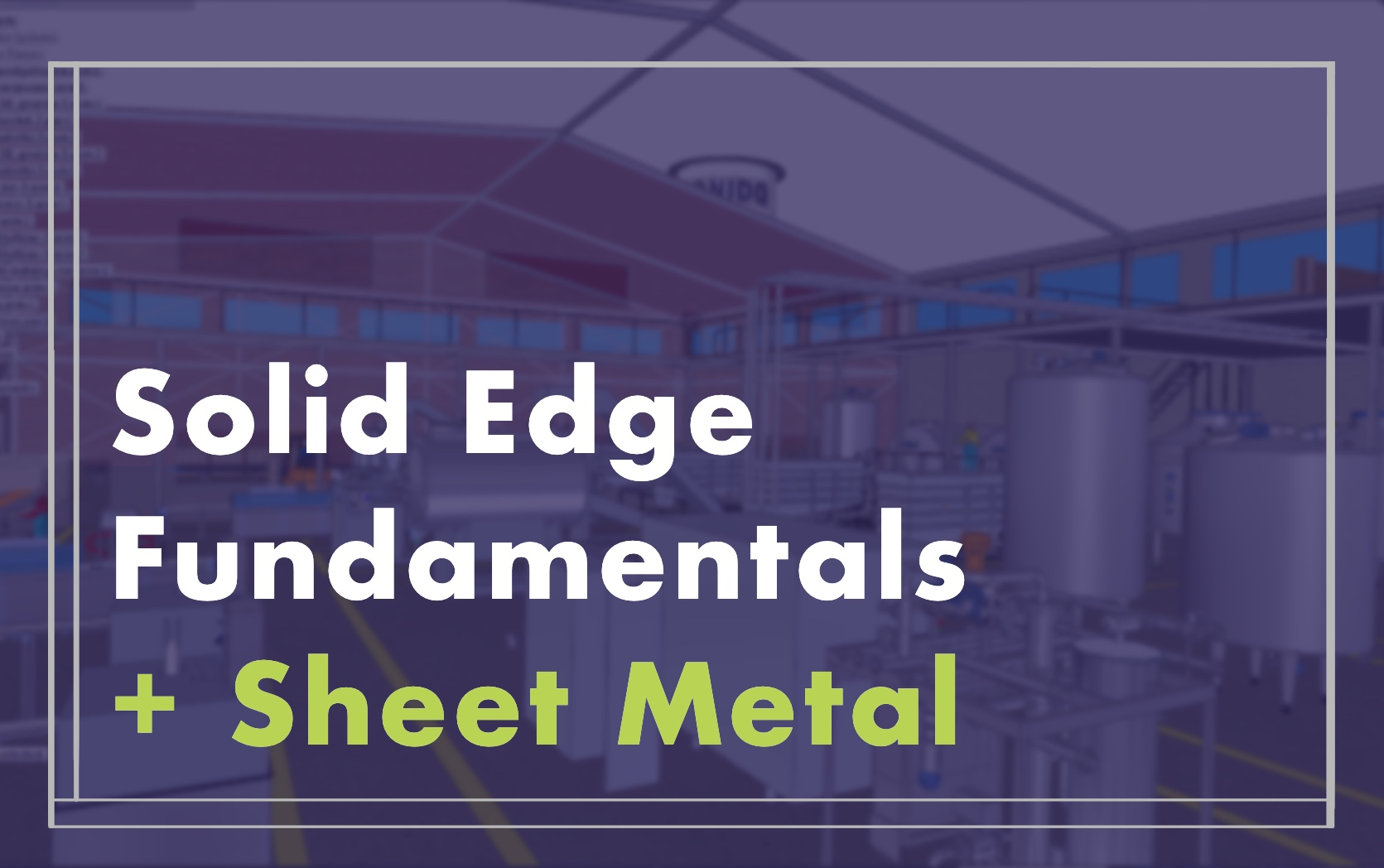 Solid edge fundamentals with sheet metal course image