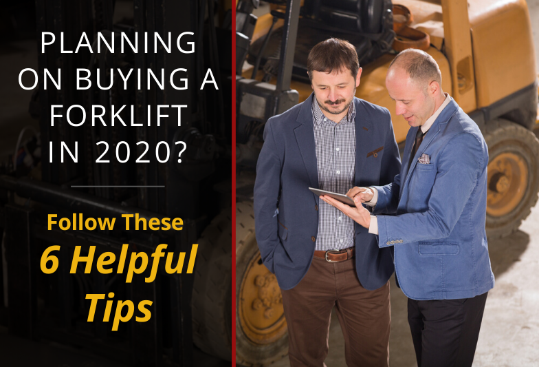 Planning on Buying a Forklift in 2020? Follow These 6 Tips