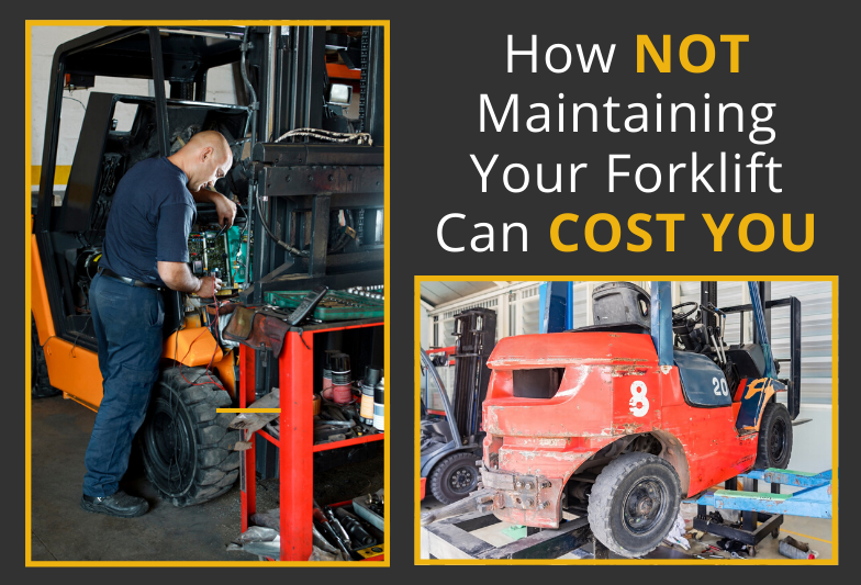 Here's How NOT Maintaining Your Forklift Can Cost You