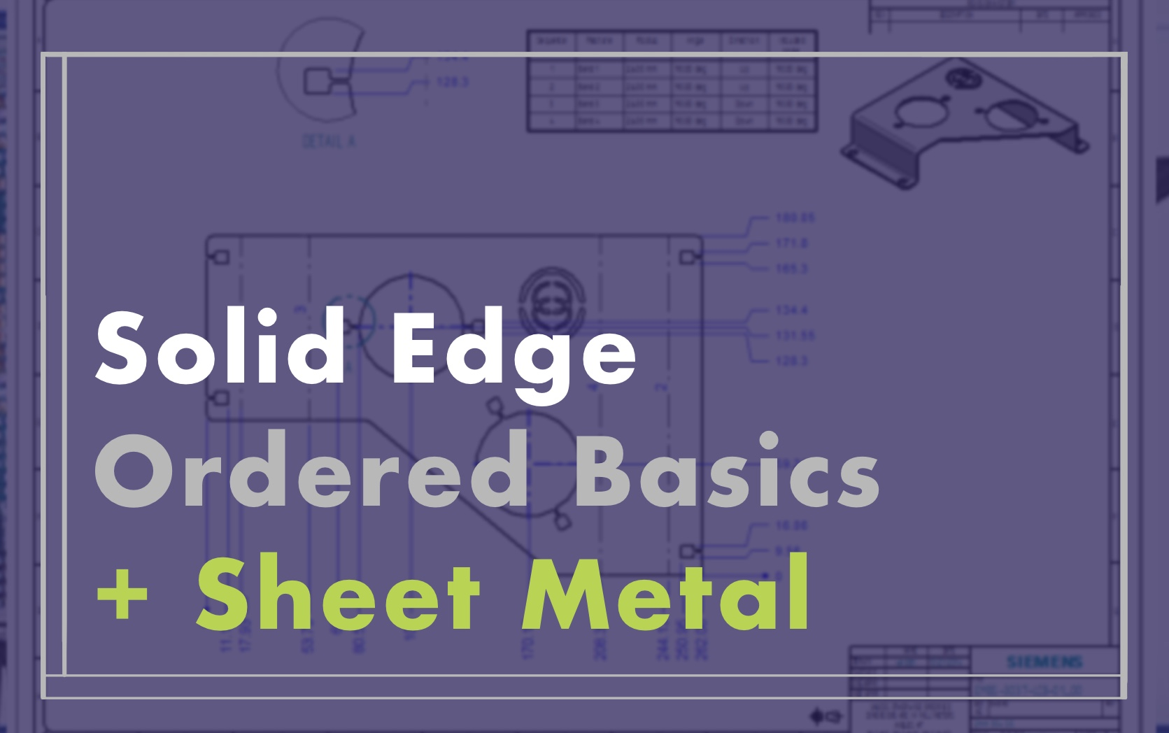 Solid Edge Ordered Basics + Sheet Metal