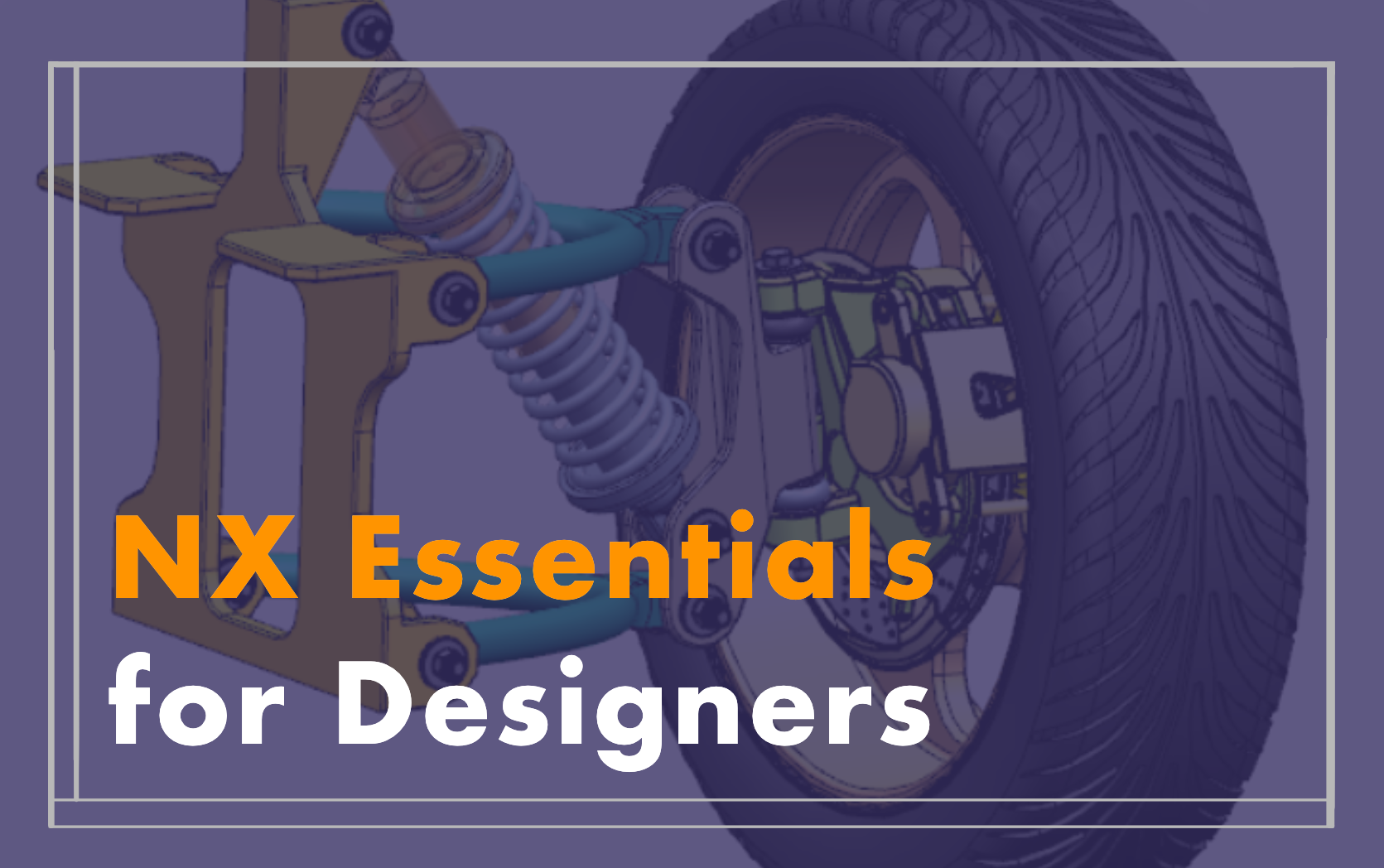 NX Essentials for Designers