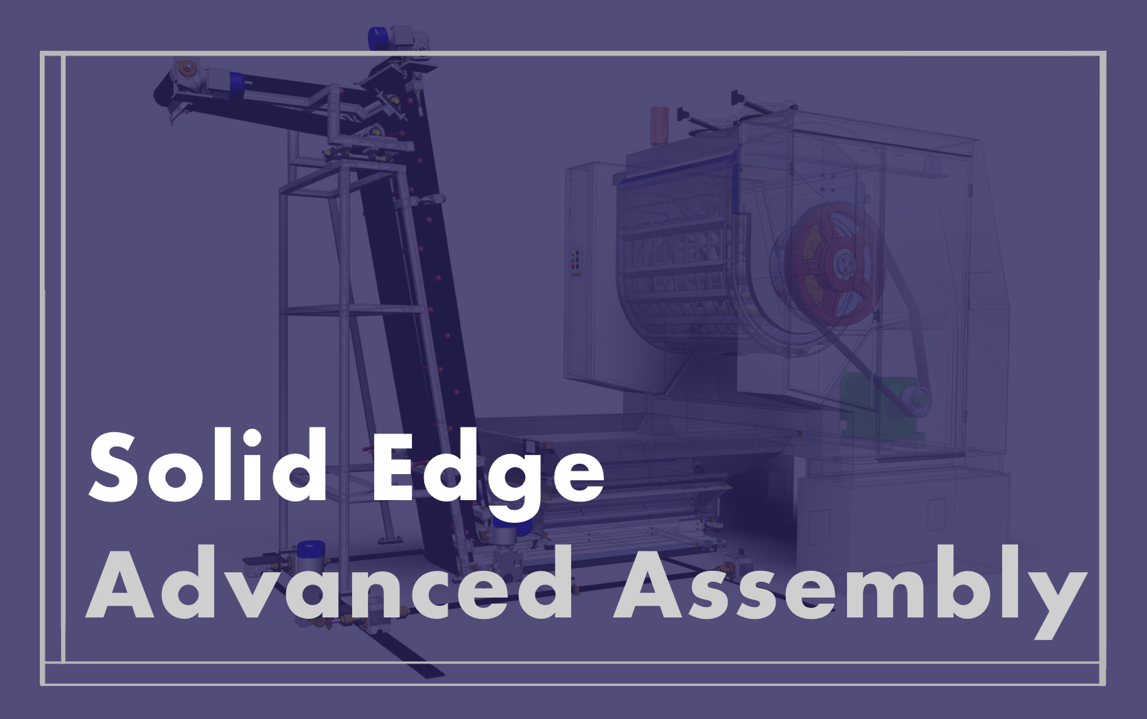 Solid Edge Advanced Assembly