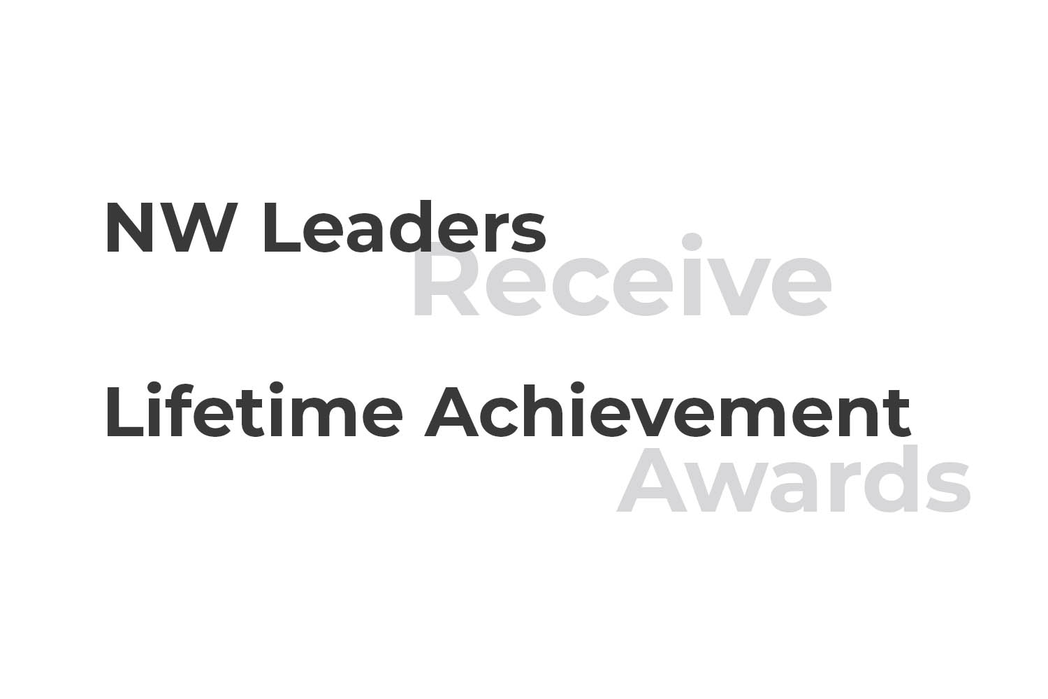 NW Leaders Receive Lifetime Achievement Awards