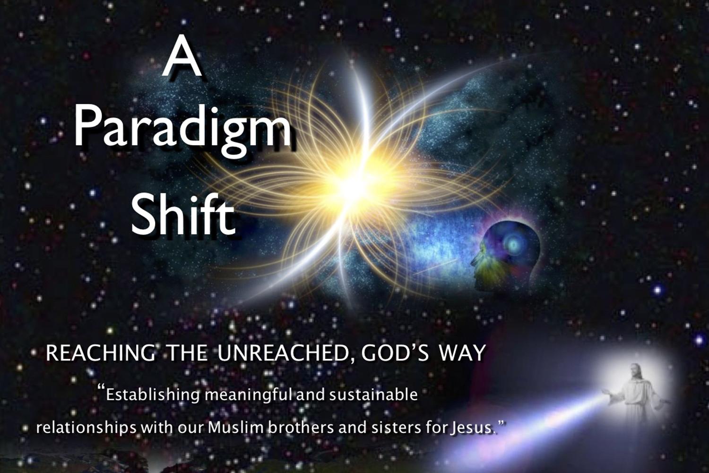 A Paradigm Shift – Seeing Jesus Through Muslim Eyes