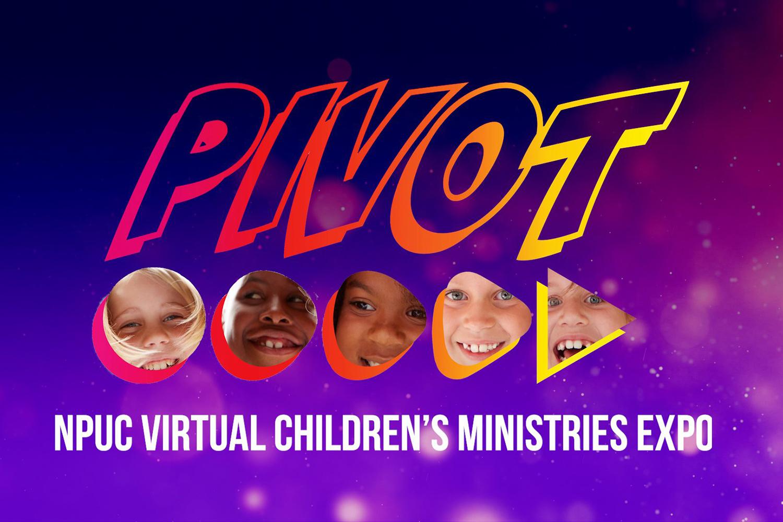 PIVOT - NPUC 2021 Children's Ministry Expo