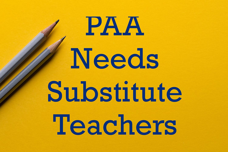 PAA Substitute Teachers Needed!
