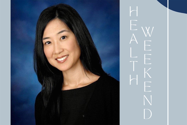 Health Weekend with Dr. Joyce Choe