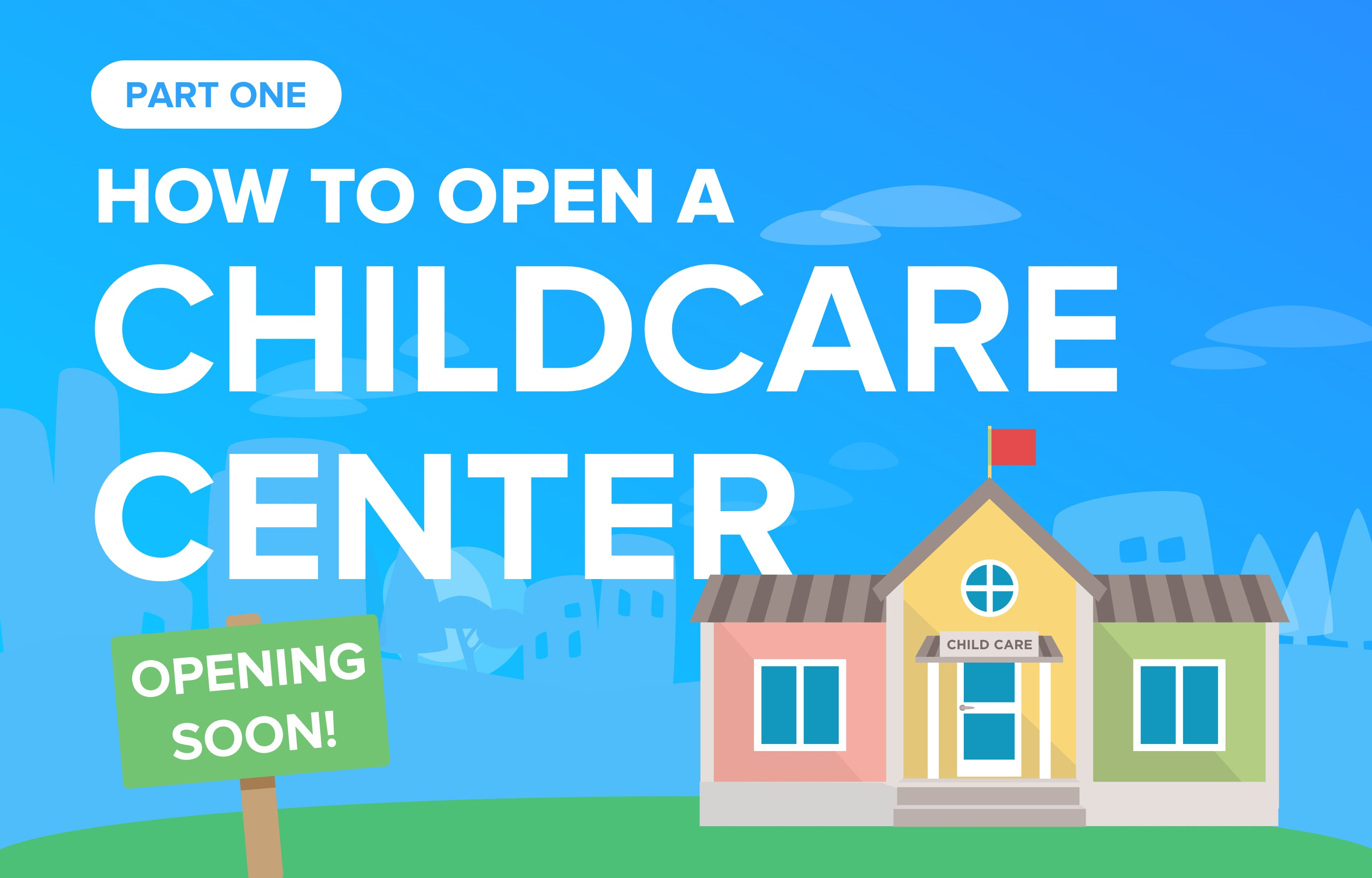 How To Open A Childcare Center Part 1 Business Plan
