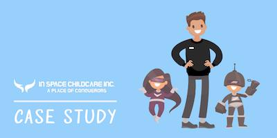 Child Care Case Study: In Space Childcare Inc.