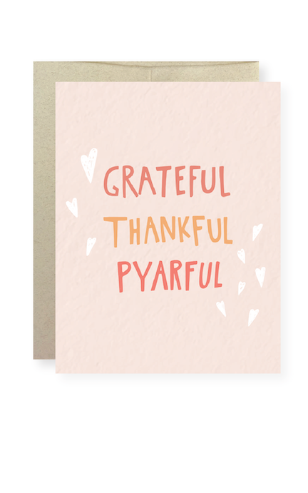 Grateful, Thankful, Pyarful