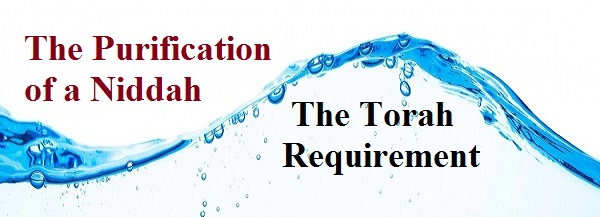 The Purification of a Niddah: The Torah Requirement