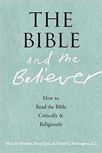 The Bible and The Believer: How to Read the Bible Critically and Religiously