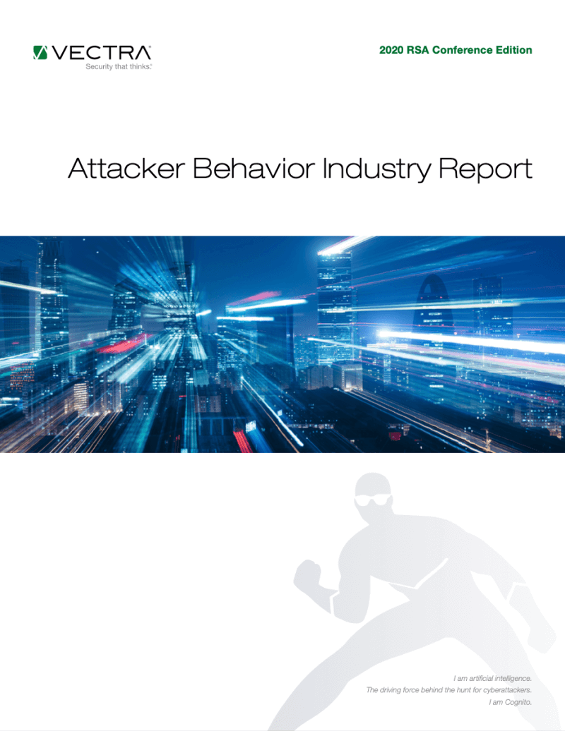 2020 Vectra Attacker Behavior Industry Report