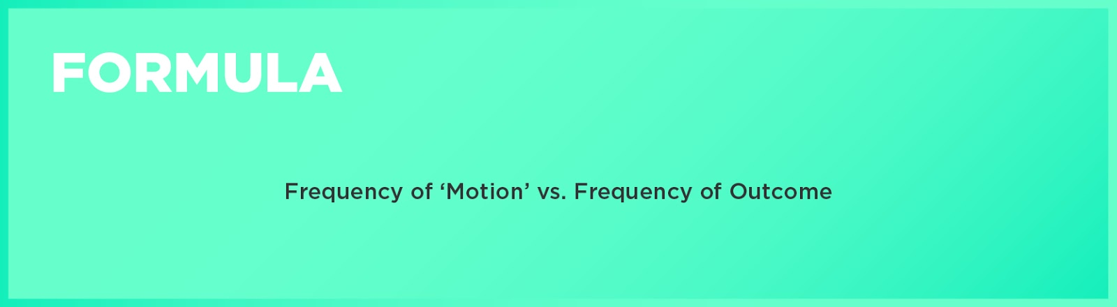 Formula: Frequency of 'Motion' vs. Frequency of Outcome