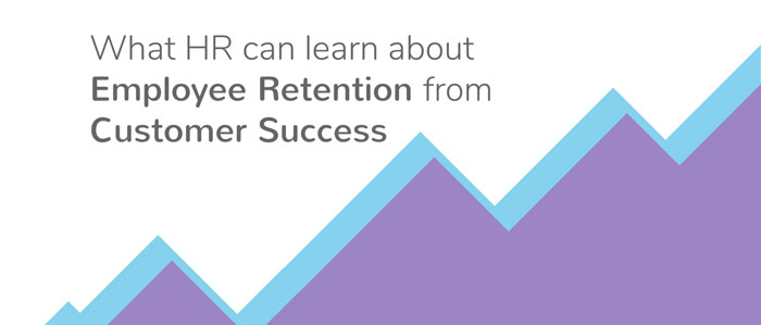 customer success and employee retention