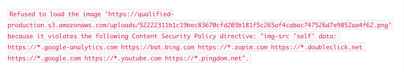 A sample error in your browser developer console when loading your site
