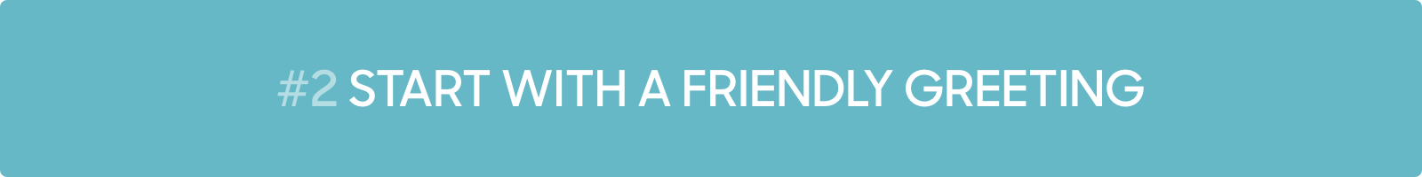 Conversational Marketing Tip #1: Start with a friendly greeting