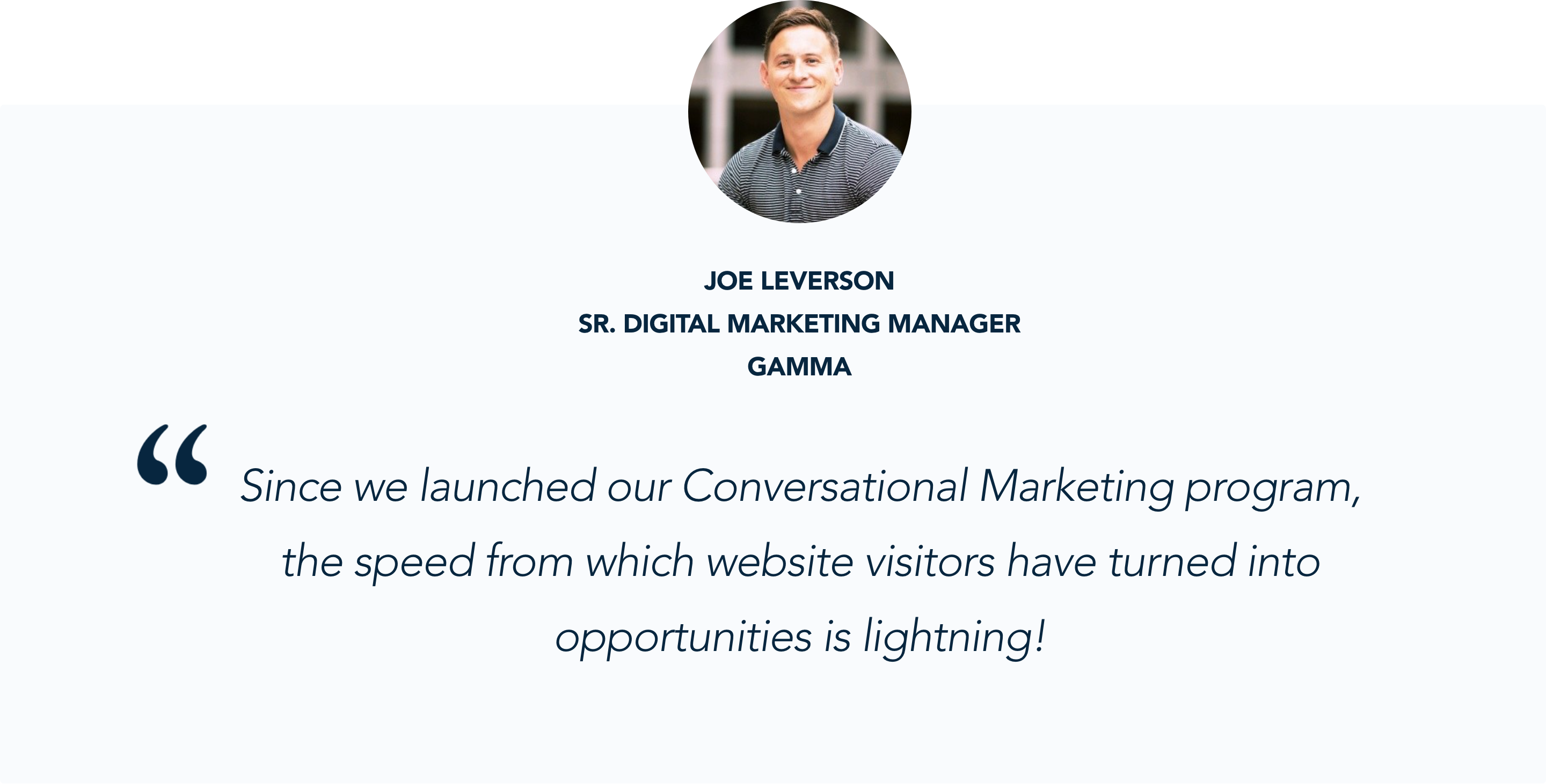 Salesforce Pardot Customer Joe Leverson has seen immediate success from Qualified's Conversational Marketing solution