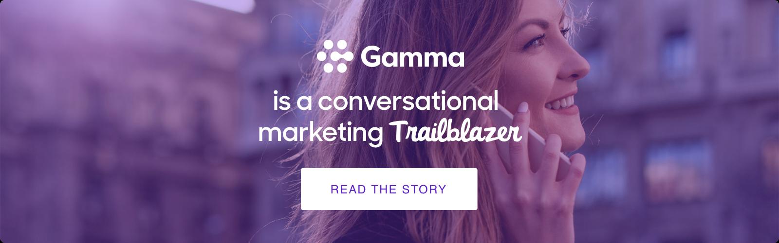 Gamma is a Conversational Marketing Trailblazer