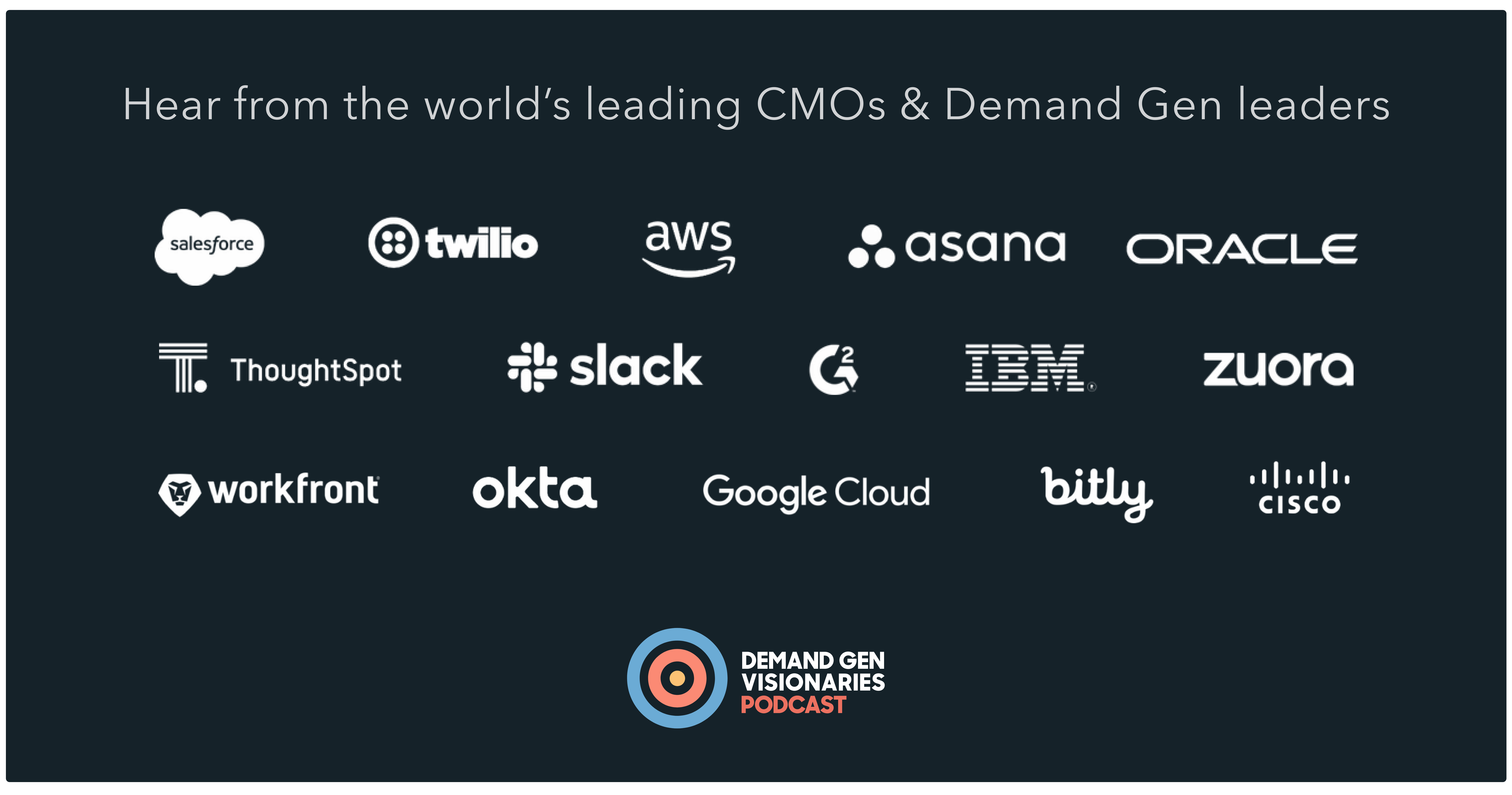 Demand Gen Visionaries Podcast: Hear from CMOs and Demand Gen Leaders at the World's Leading Brands