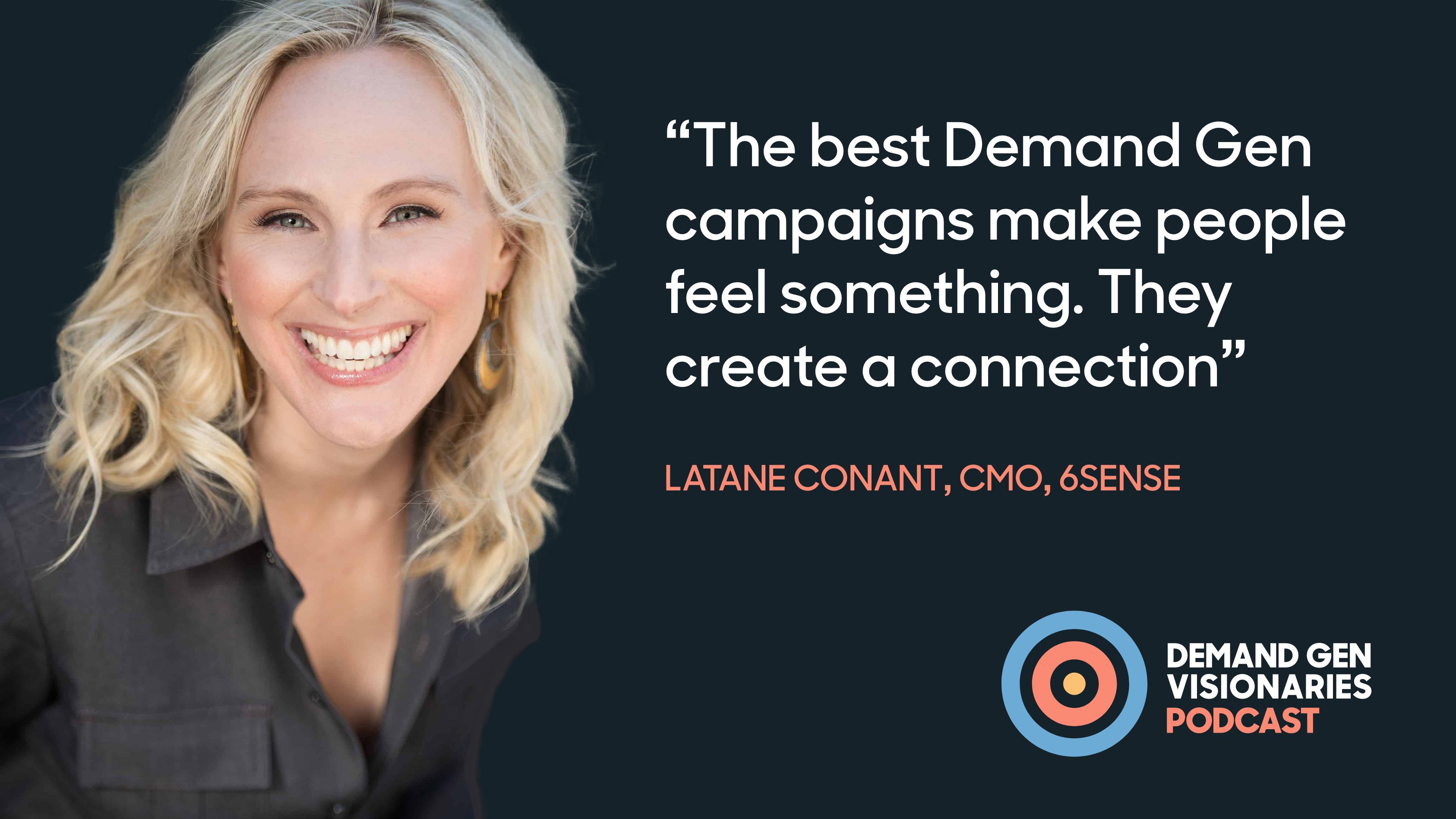 Latane Conant, CMO of ABM pioneer 6sense, speaks with Qualified.com on the Demand Gen Visionaries Podcast