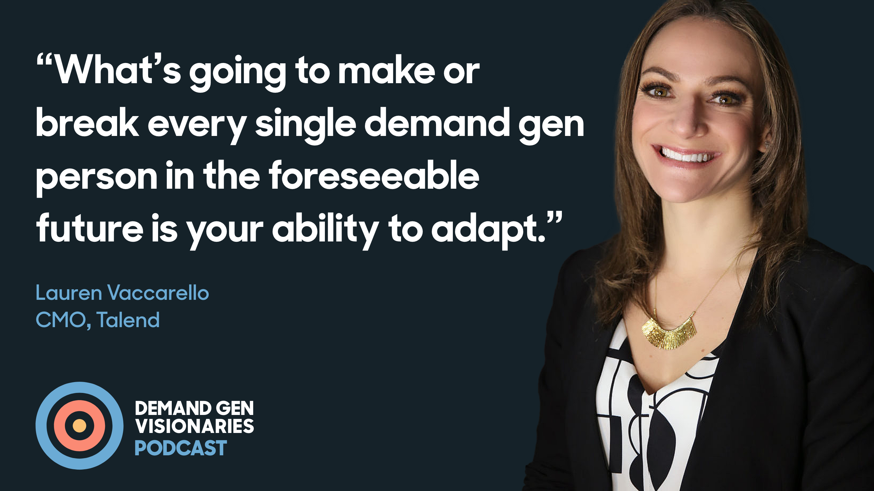 Lauren Vaccarello, CMO of Talend, joins the Demand Gen Visionaries podcast