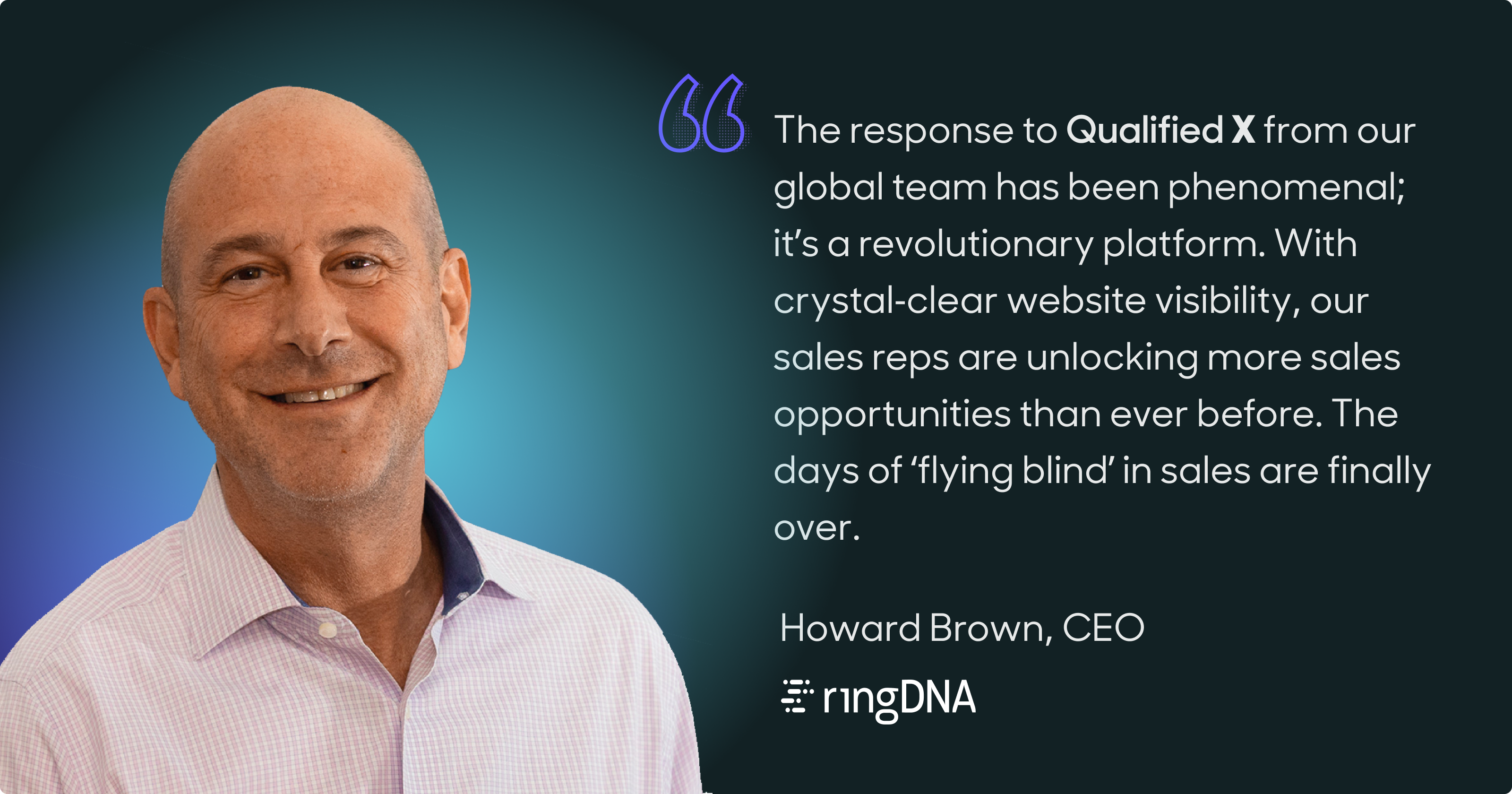 Howard Brown, CEO at ringDNA, has rolled out Qualified X to their global sales team.