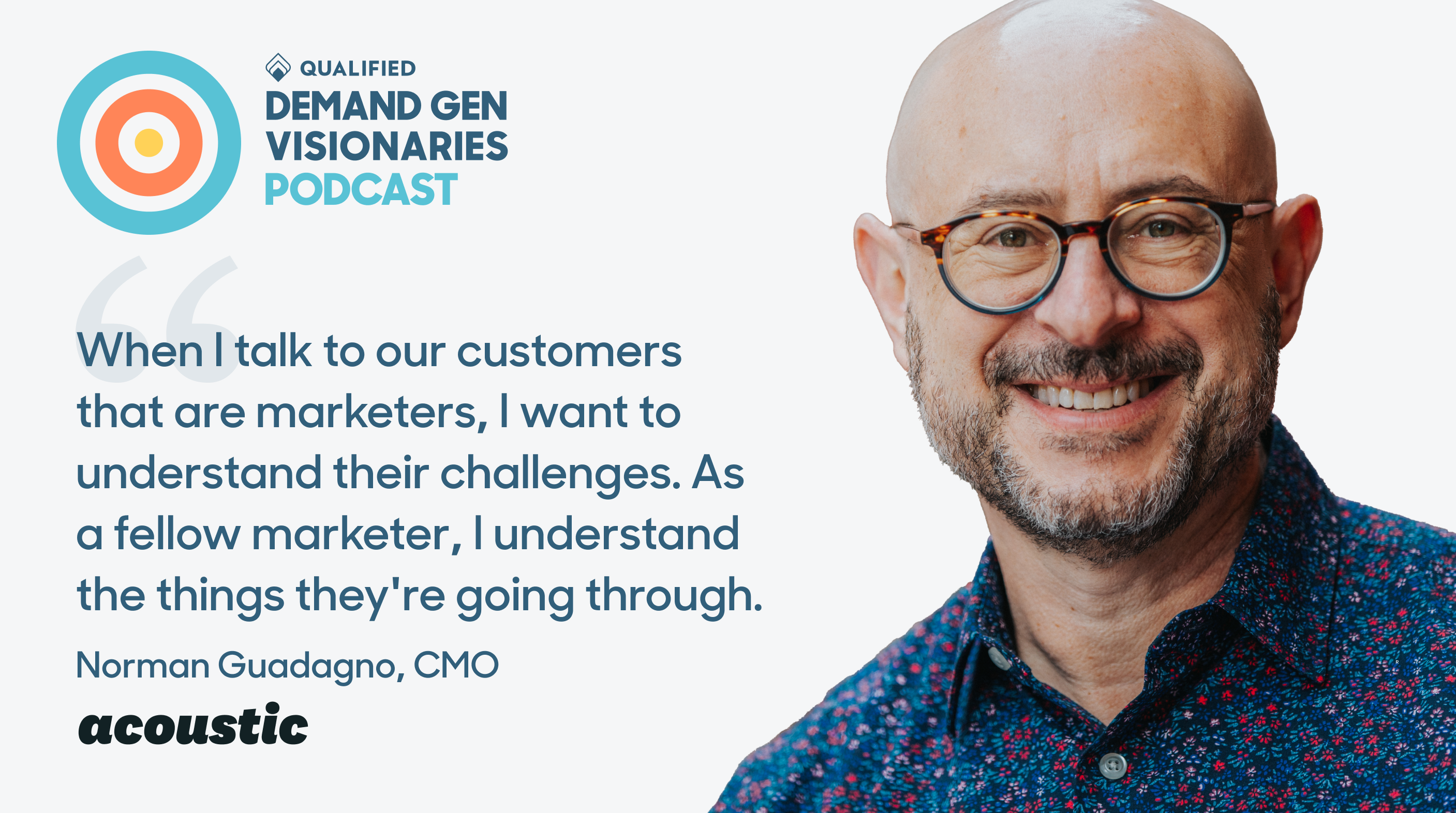 Norman Guadagno joins Demand Gen Visionaries podcast, hosted by Qualified the #1 conversational sales and marketing platform for Salesforce.