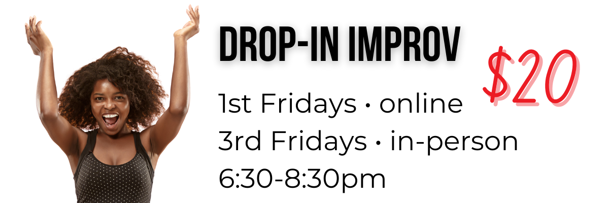 Drop In Improv - Click Here for Details