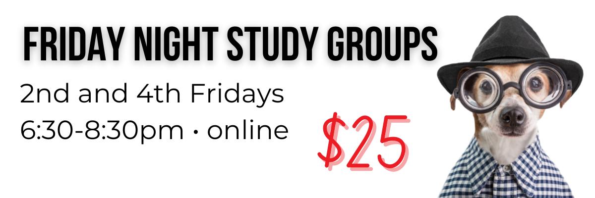 Friday Night Study Groups
