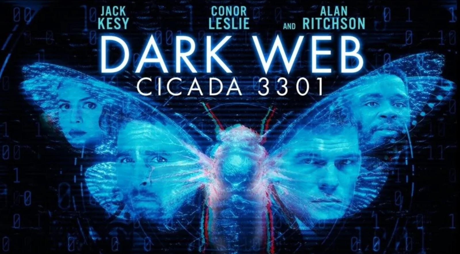 The film Dark Web is based on the secretive Cicada 3301 society