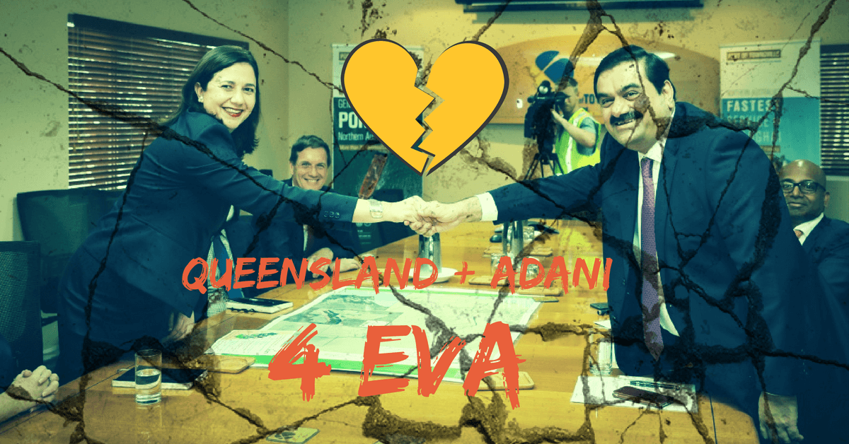 Queensland + Adani 4 Eva - a broken heart waiting to happen