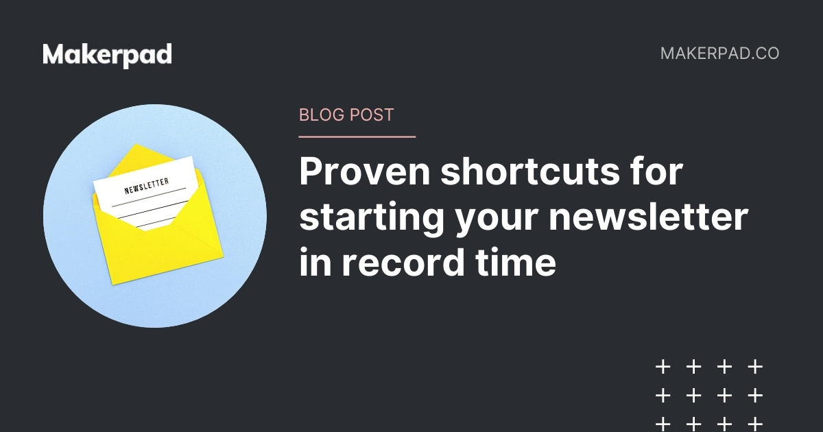 Proven shortcuts for starting your newsletter in record time