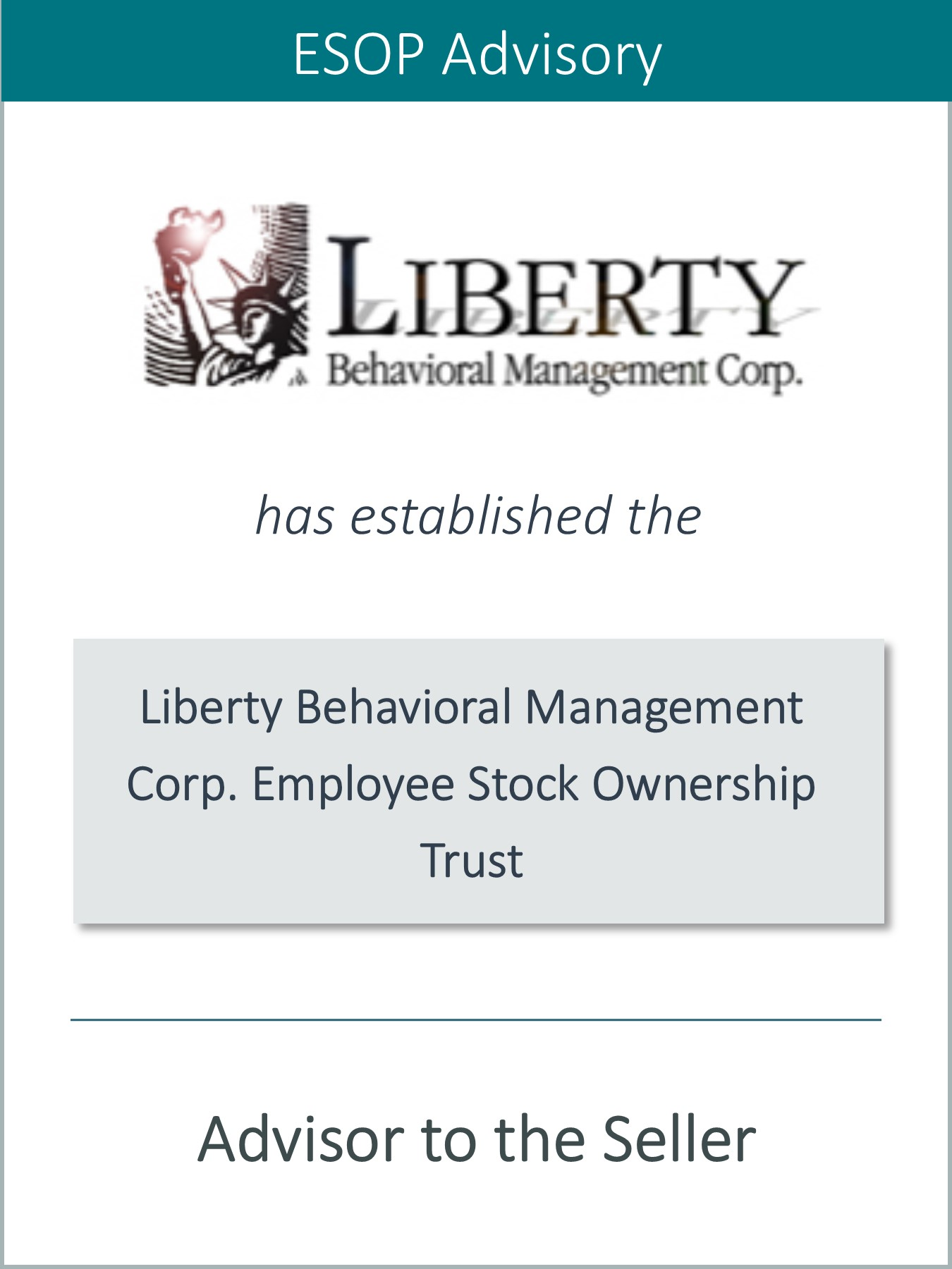 PRAIRIE IS PLEASED TO ANNOUNCE THE SUCCESSFUL SALE OF LIBERTY BEHAVIORAL MANAGEMENT GROUP TO AN ESOP