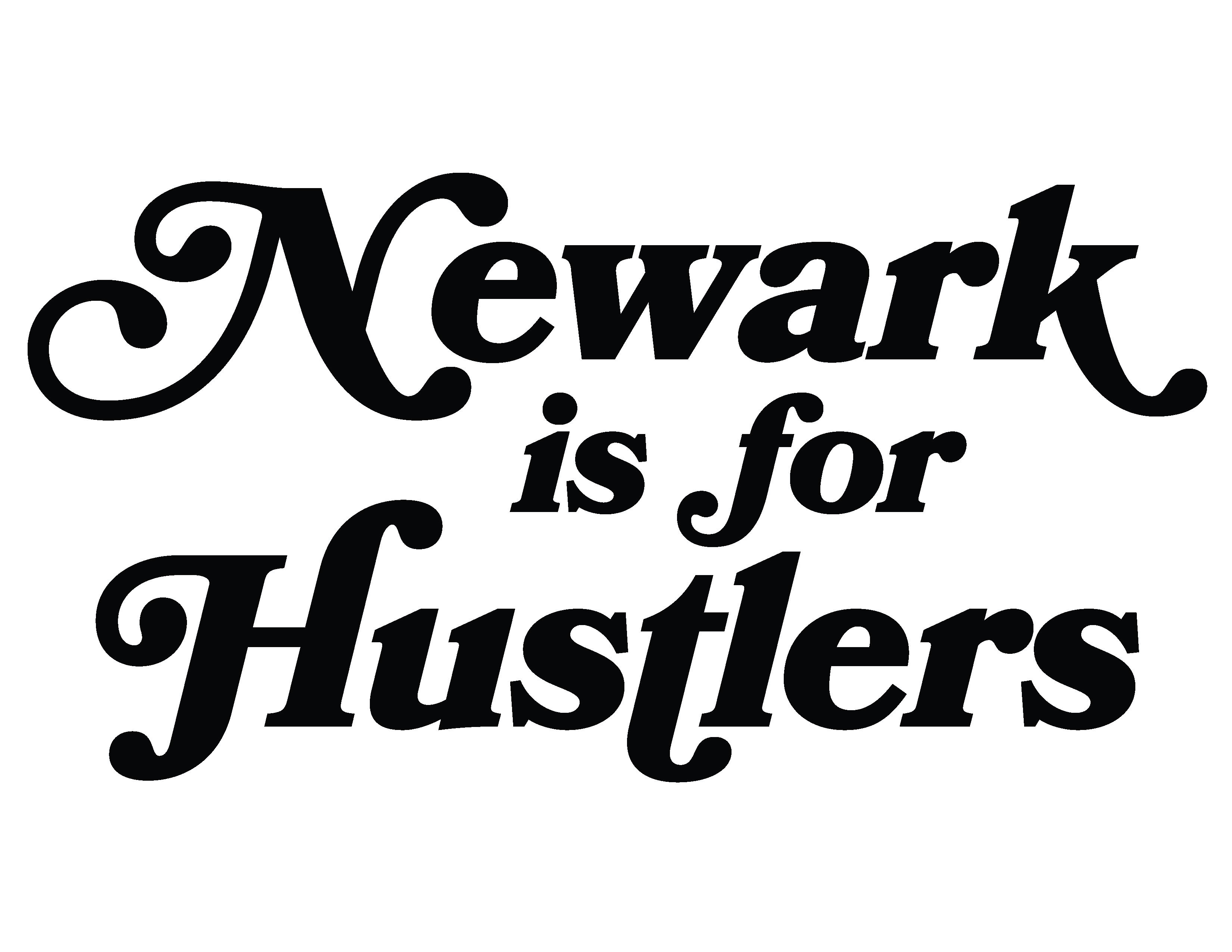 Newark is for hustlers