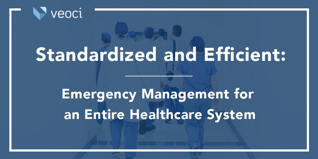 Standardized and Efficient: Emergency Management for an Entire Healthcare System