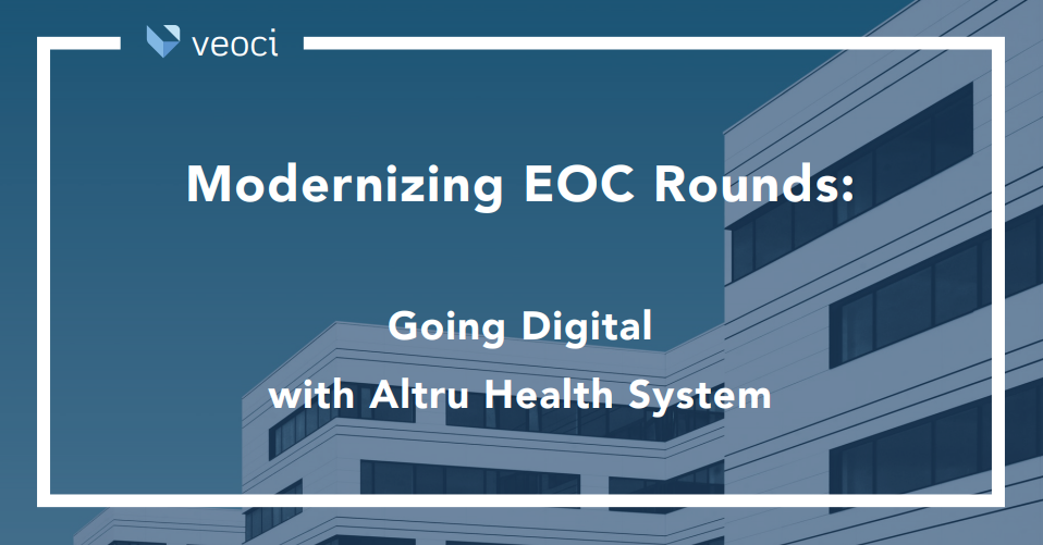 Modernizing EOC Rounds:  Going Digital With Altru Health System