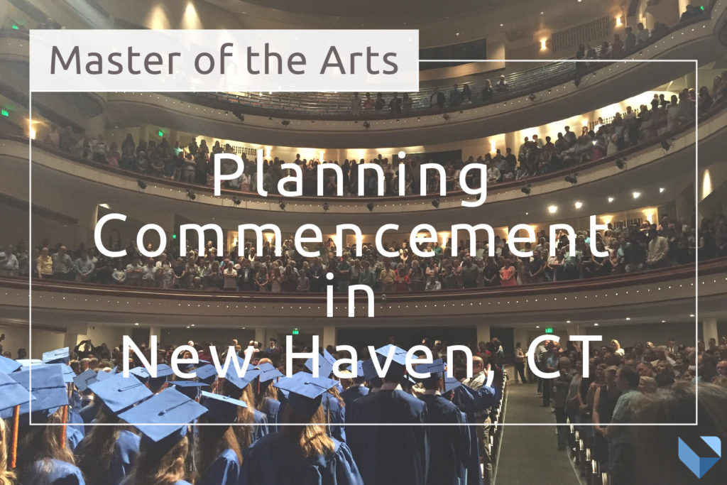 Master of the Arts: Planning Commencement in New Haven, CT