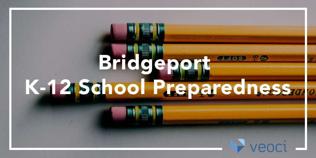 Bridgeport K-12 School Preparedness with Veoci