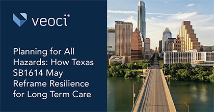 Planning for All Hazards: How Texas SB1614 May Reframe Resilience for Long Term Care