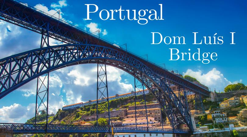 Portugal Dom Luís I Bridge