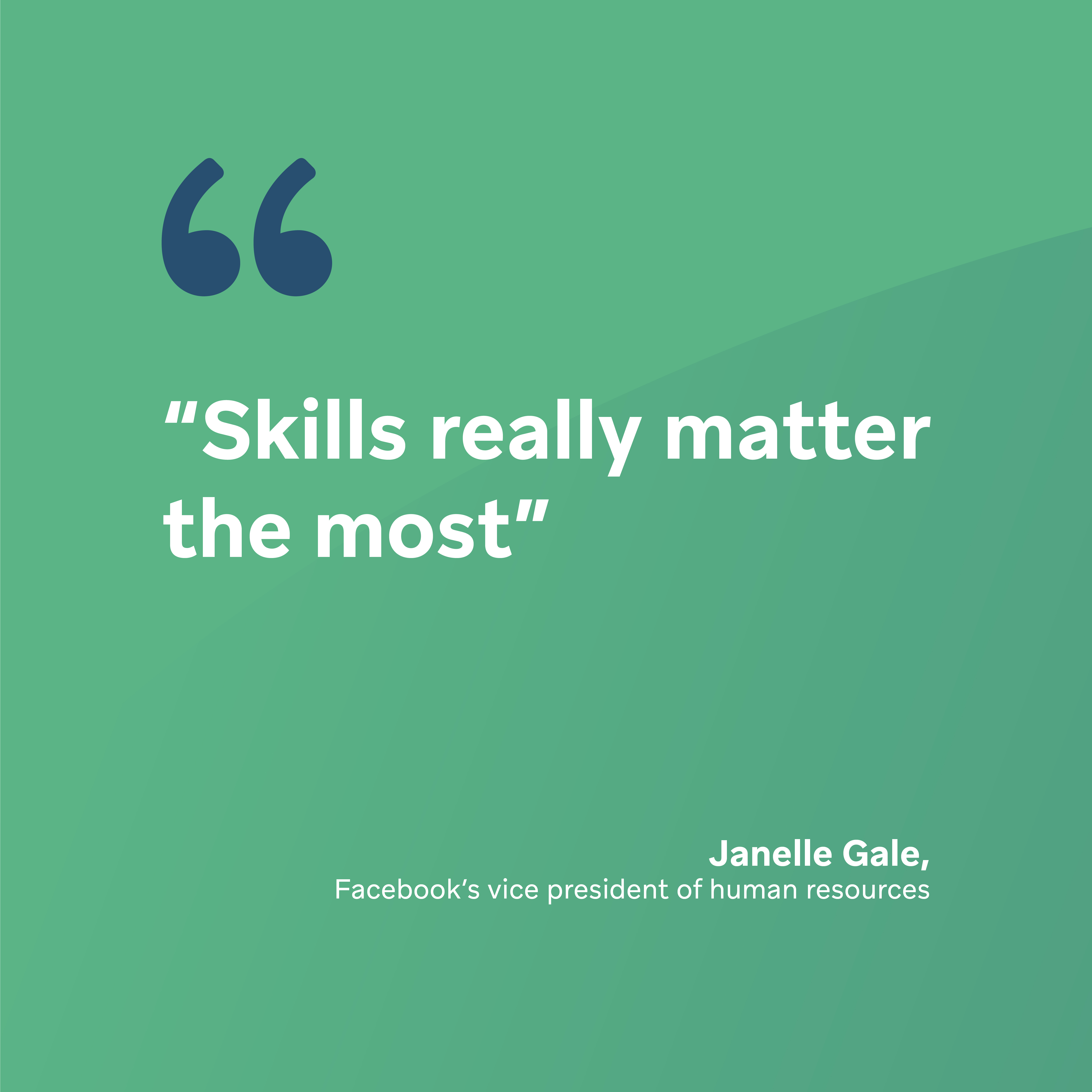 Skills really matter the most, quote by Janelle Gale