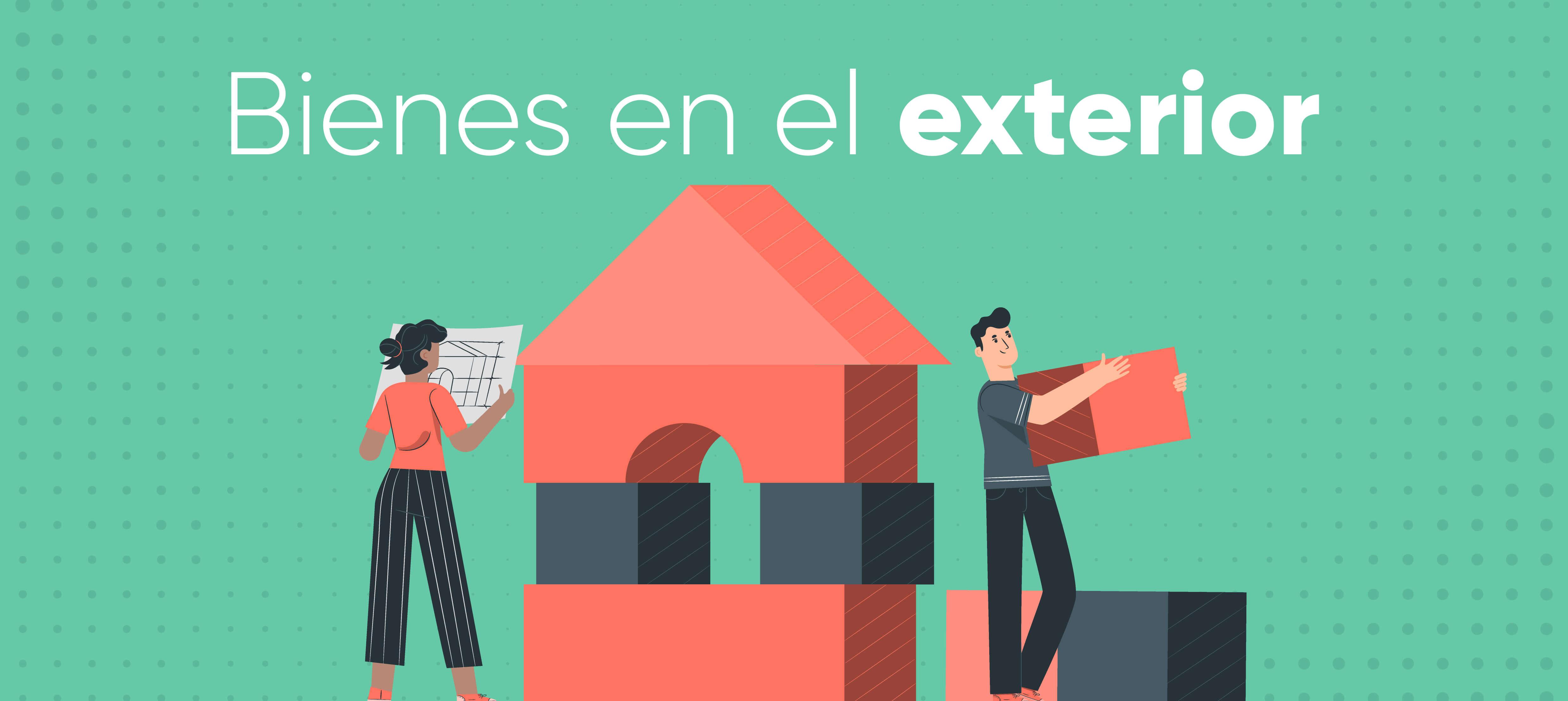 ¿Cómo declarar tus bienes en el exterior en la declaración de renta?