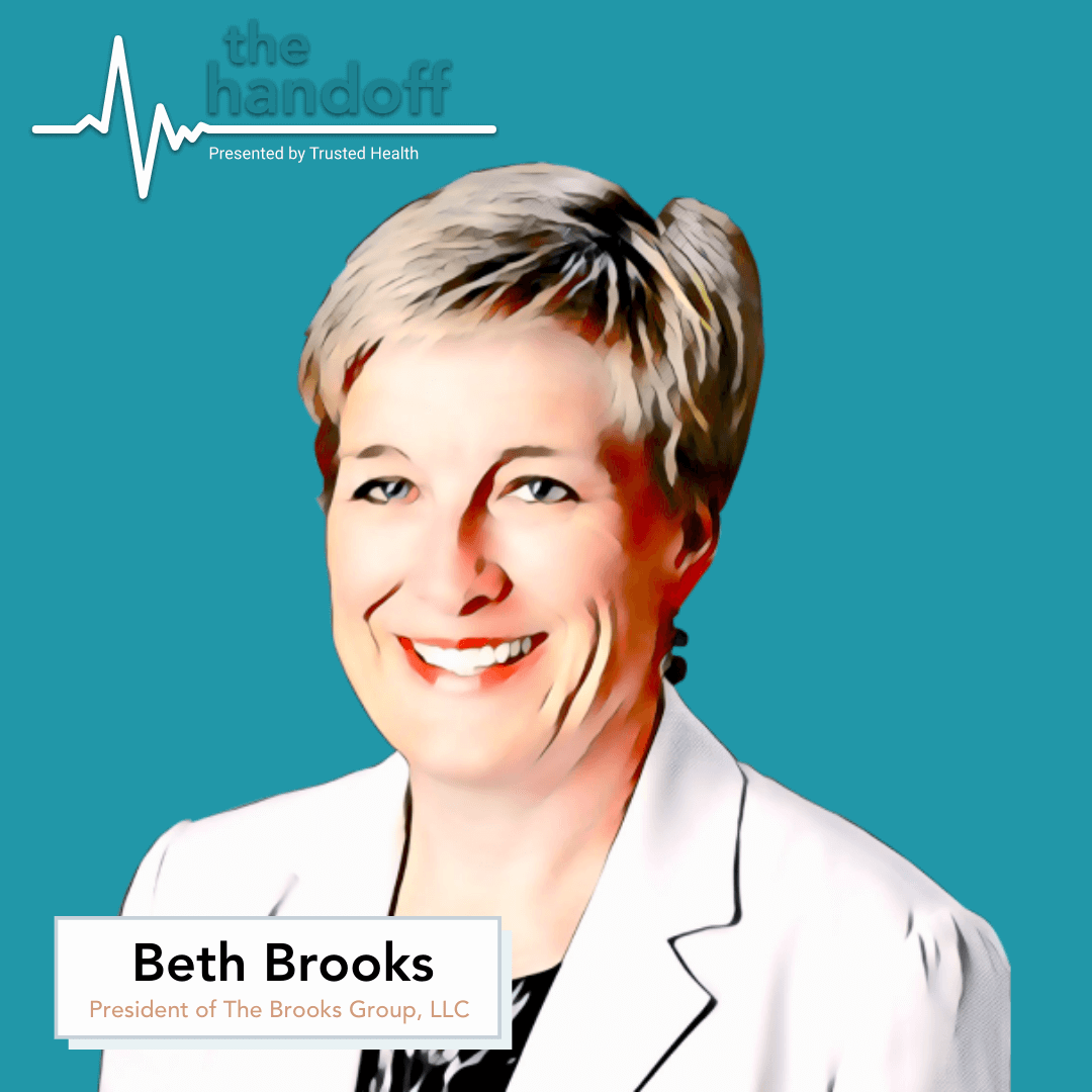 beth brooks president of the brooks group trusted health the handoff podcast