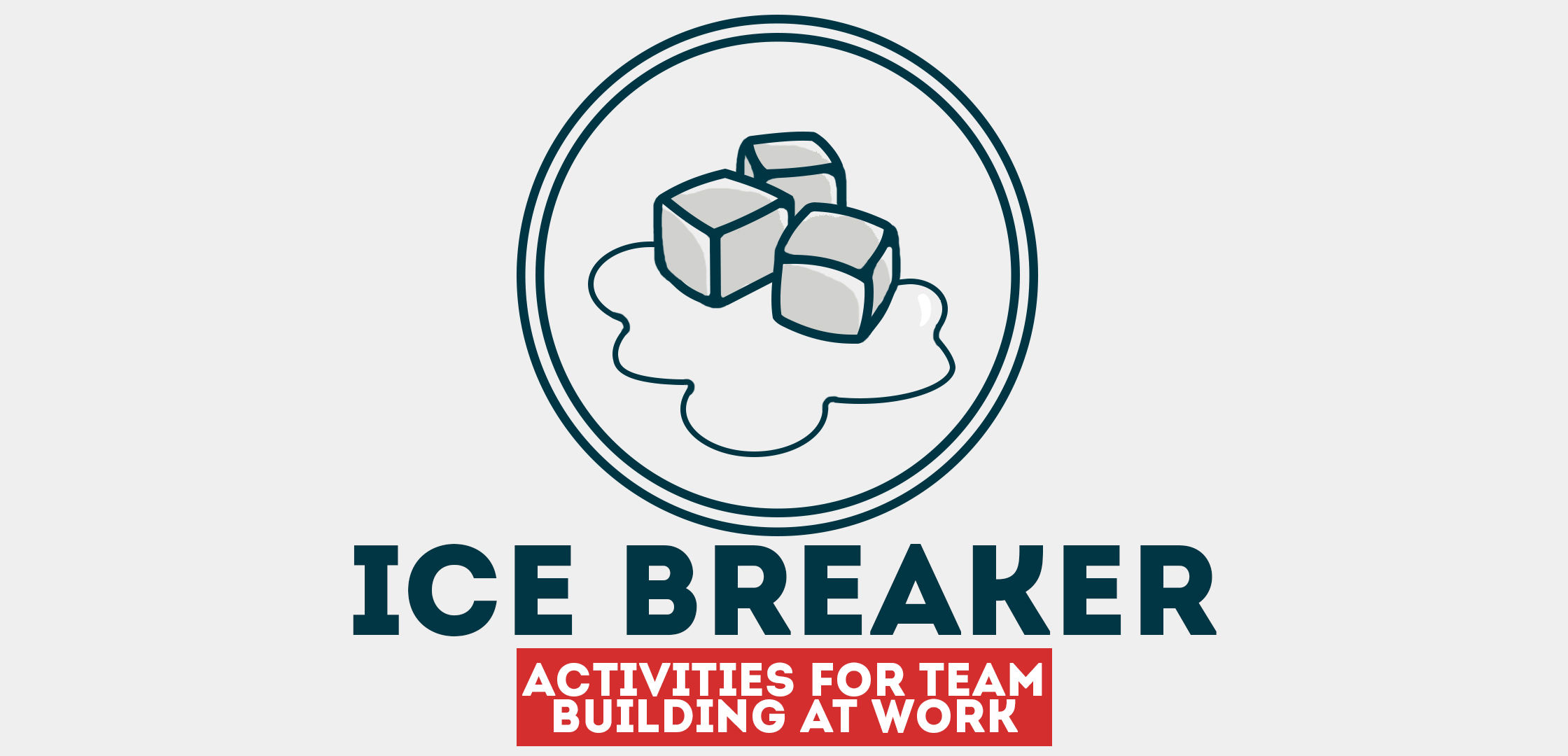 3 Great Ice Breaker Activities for Team Building at Work