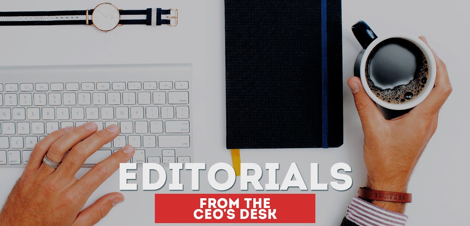 9) Editorials From The CEO's Desk.jpg